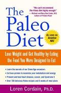 Paleo Diet Lose Weight and Get Healthy by Eating the Food You Were Designed to Eat