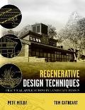 Regenerative Design Techniques Practical Applications in Landscape Design
