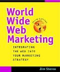 World Wide Web Marketing Integrating the Web into Your Marketing Strategy