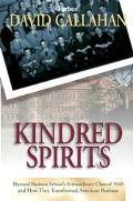 Kindred Spirits Harvard Business School's Extraordinary Class of 1949 and How They Transform...