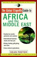Global Etiquette Guide to Africa and the Middle East Everything You Need to Know for Busines...