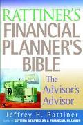 Rattiner's Financial Planner's Bible The Advisor's Advisor
