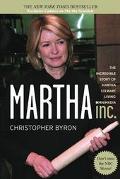 Martha Inc. The Incredible Story of Martha Stewart Living Omnimedia