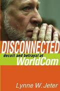 Disconnected Deceit and Betrayal at Worldcom
