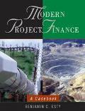 Modern Project Finance A Casebook