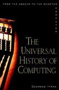 Universal History of Computing From the Abacus to the Quantum Computer