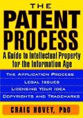 Patent Process A Guide to Intellectual Property for the Information Age