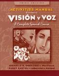 Activities Manual Vision y Voz A Complete Spanish Course