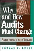 Why and How Audits Must Change Practical Guidance to Improve Your Audits