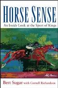 Horse Sense An Inside Look at the Sport of Kings
