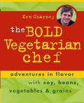 Bold Vegetarian Chef Adventures in Flavor With Soy, Beans, Vegetables, and Grains
