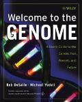 Welcome To The Genome A User's Guide To The Genetic Past, Present, And Future
