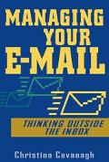 Managing Your E-Mail Thinking Outside the Inbox