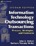 Information Technology Outsourcing Transactions Process, Strategies, And Contracts