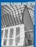 Exercises in Building Construction Forty-Five Homework and Laboratory Assignments to Accompa...