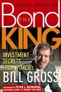 Bond King Investment Secrets from Pimco's Bill Gross
