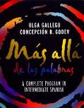Mas Alla De Las Palabras Activities Manual A Complete Program in Intermediate Spanish