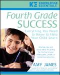 Fourth Grade Success Everything You Need to Know to Help Your Child Learn