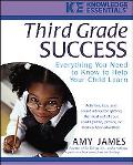 Third Grade Success Everything You Need to Know to Help Your Child Learn