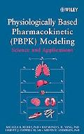 Physiologically Based Pharmacokinetic Modeling Science And Applications
