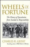 Wheels of Fortune The History of Speculation from Scandal to Respectability