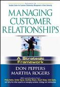 Managing Customer Relationships A Strategic Framework