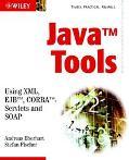Java Tools Using Xml, Ejb, Corba, Servlets and Soap