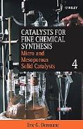 Catalysts for Fine Chemical Synthesis Microporous and Mesoporous Solid Catalysts