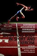 Brain and Body in Sport and Exercise Biofeedback Applications in Performance Enhancement