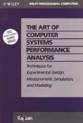 The Art of Computer Systems Performance Analysis: Techniques for Experimental Design, Measur...