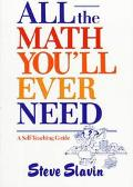 All the Math You'll Ever Need - Steve Slavin - Paperback