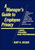 Manager's Guide to Employee Privacy: Laws, Policies, and Procedures - Kurt H. Decker - Hardc...