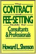 Contract and Fee-Setting Guide for Consultants and Professionals