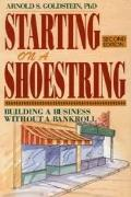 Starting on a Shoestring: Building a Business without a Bankroll - Arnold S. Goldstein - Pap...
