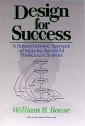Design for Success A Human-Centered Approach to Designing Successful Products and Systems