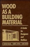 Wood as a Building Material: A Guide for Designers and Builders
