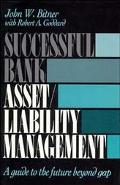Successful Bank Asset/Liability Management A Guide to the Future Beyond Gap