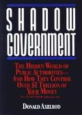 Shadow Government: The Hidden World of Public Authorities