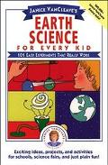 Janice VanCleave's Earth Science for Every Kid 101 Easy Experiments That Really Work