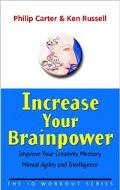 Increase Your Brainpower Improve Your Creativity, Memory, Mental Agility and Intelligence
