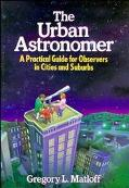 Urban Astronomer A Practical Guide for Observers in Cities and Suburbs