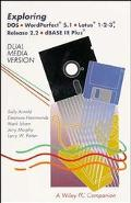 Exploring DOS, WordPerfect 5.1, Lotus 1-2-3 (Release 2.2) and dBASE III Plus