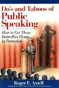 Do's and Taboos of Public Speaking How to Get Those Butterflies Flying in Formation