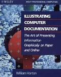 Illustrating Computer Documentation:  The Art of Presenting Information Graphically on Paper...