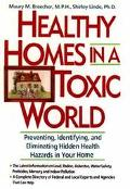 Healthy Homes in a Toxic World Preventing, Identifying, and Eliminating Hidden Health Hazard...