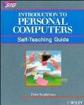 Introduction to Personal Computers Self-Teaching Guide