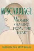 Miscarriage Women Sharing from the Heart