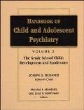 Handbook of Child and Adolescent Psychiatry The Grade-School Child  Development and Syndromes