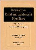 Handbook of Child and Adolescent Psychiatry Varieties of Development