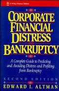 Corporate Financial Distress and Bankruptcy A Complete Guide to Predicting & Avoiding Distre...
